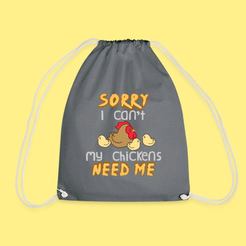 My Chickens Need Me - Drawstring Bag