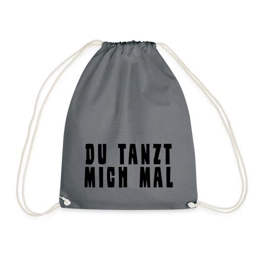 Du Tanzt Mich Mal - Turnbeutel