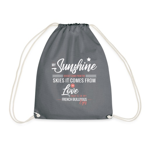 My Sunshine does not come from the skies ... - Drawstring Bag