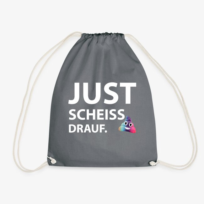 Just scheiss drauf