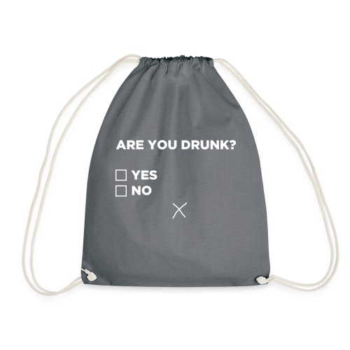 Are You Drunk - Gymtas