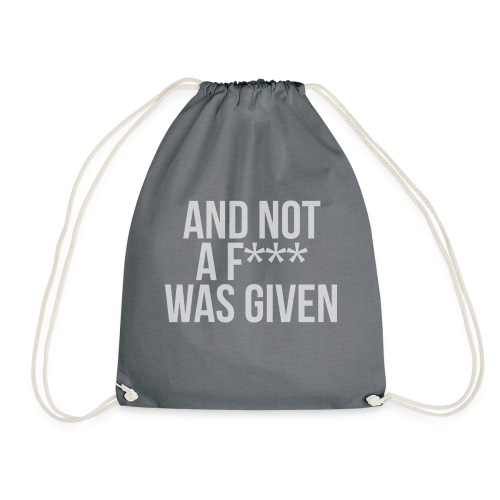 And Not A Fuck Was Given Mens T-Shirt - Drawstring Bag