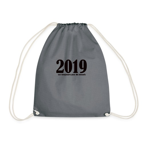 2019 et toujours pas de meuf - Sac de sport léger