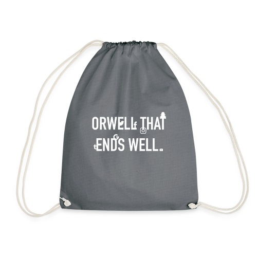 Orwell That Ends Well - Drawstring Bag