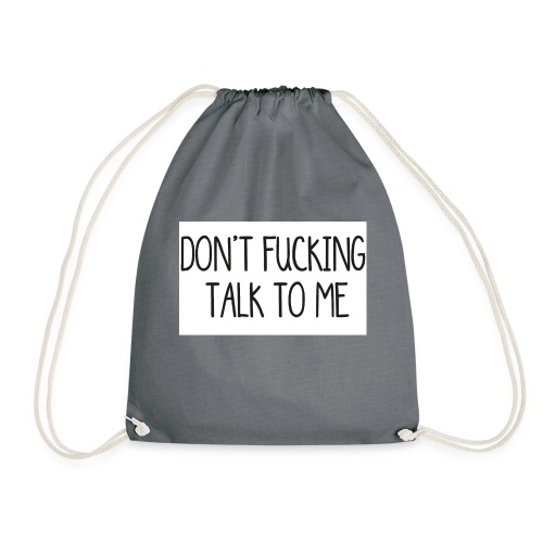 DONT F***ING TALK TO ME phone 4/4s - Sacca sportiva