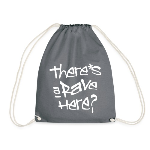There s a rave here - Drawstring Bag