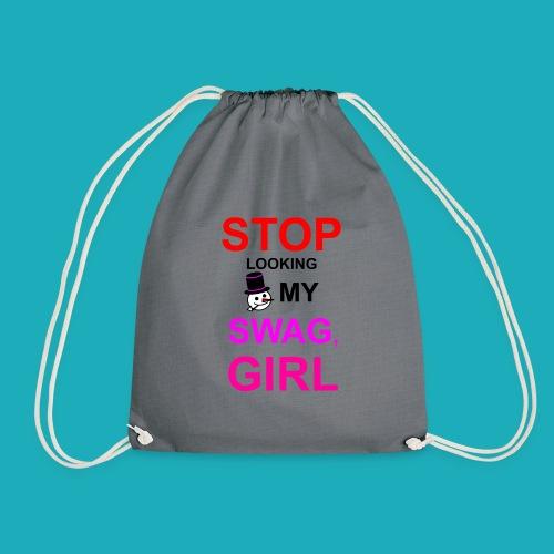 My Swag Stop Looking, Girl - Drawstring Bag
