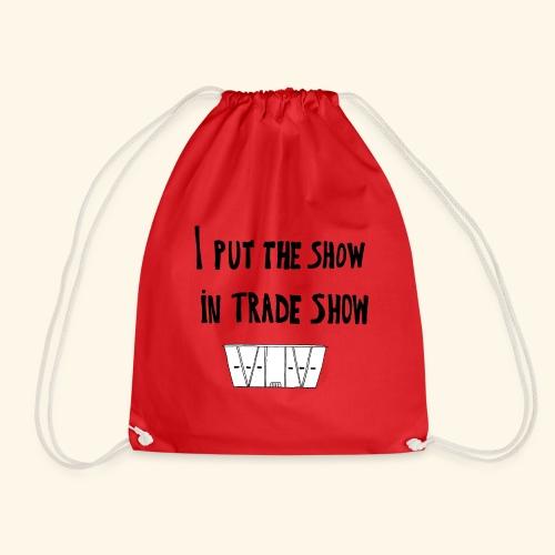 I put the show in trade show - Sac de sport léger