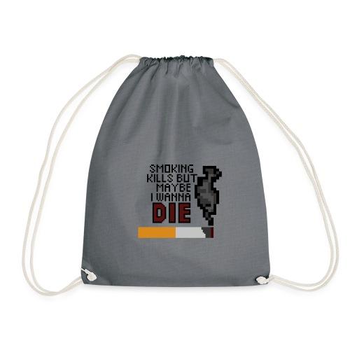 Smoking kills, but maybe i wanna die - Jumppakassi