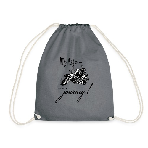 Life is a journey - Drawstring Bag
