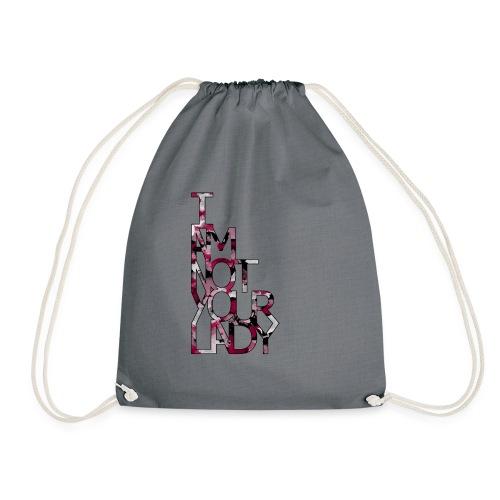 I AM NOT YOUR LADY - Drawstring Bag