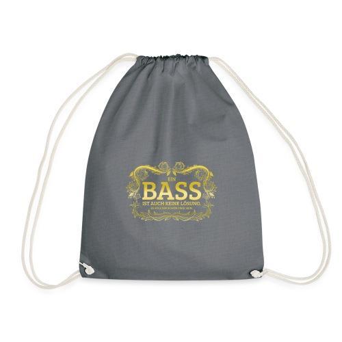 Ein Bass ist auch keine Lösung, es sollten schon.. - Turnbeutel