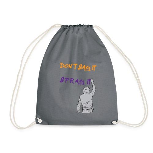 DON'T SAY IT SPRAY IT - Drawstring Bag
