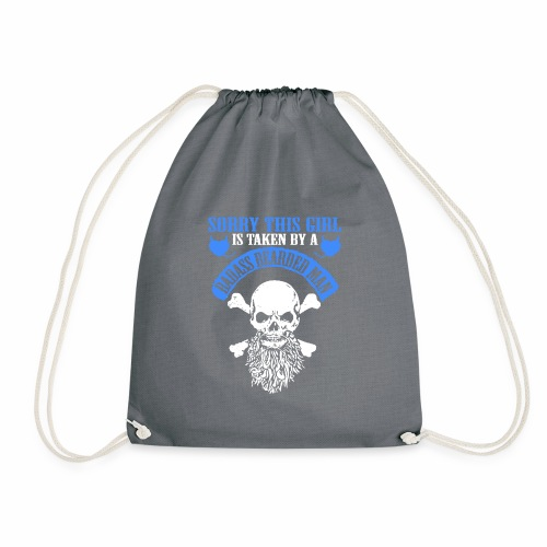 Sorry This Girl is Taken by a Badass Bearded Man - Drawstring Bag