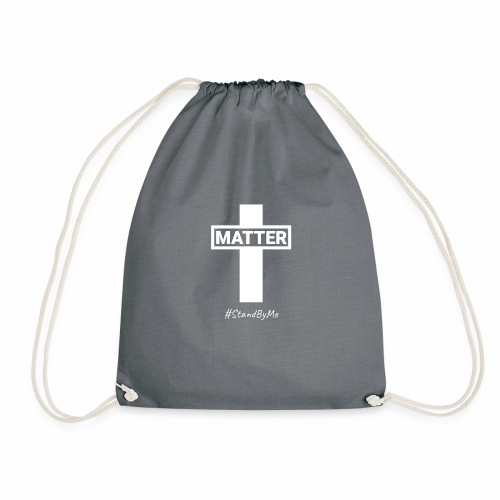 I Matter #StandByMe - white - Drawstring Bag