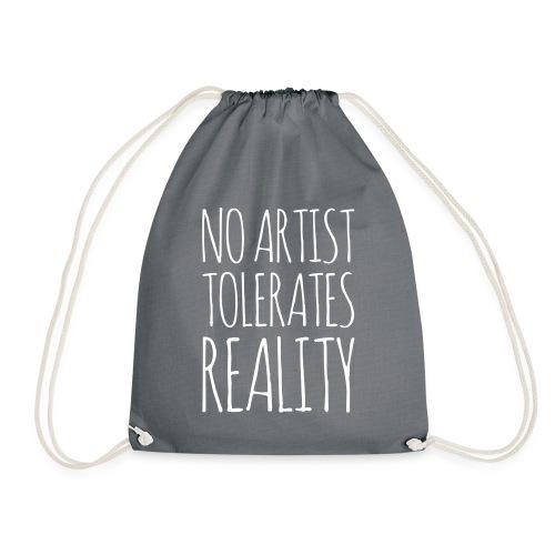 NO ARTIST TOLERATES REALITY - Turnbeutel