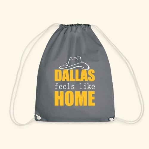 Dallas feels like Home - Drawstring Bag
