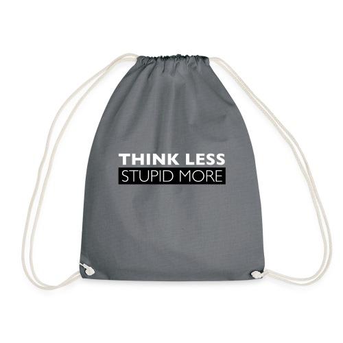 Think Less Stupid More - Gymnastikpåse