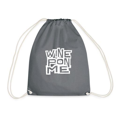 Wine Pon Me [T-Shirt] - Drawstring Bag