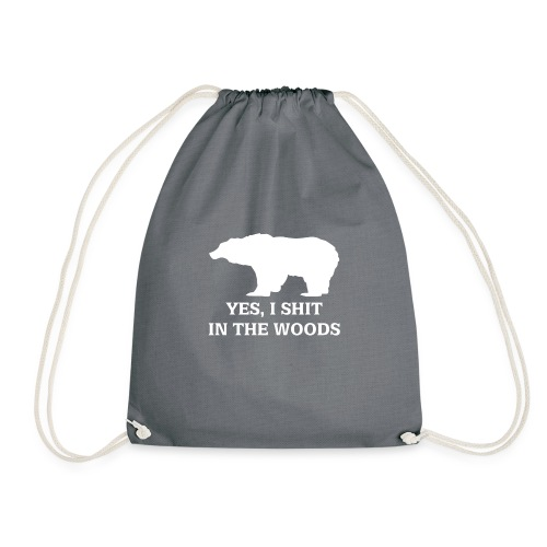 bear shit in the woods - Drawstring Bag