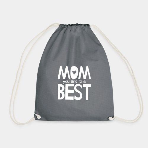Mom You Are The Best - White - Drawstring Bag