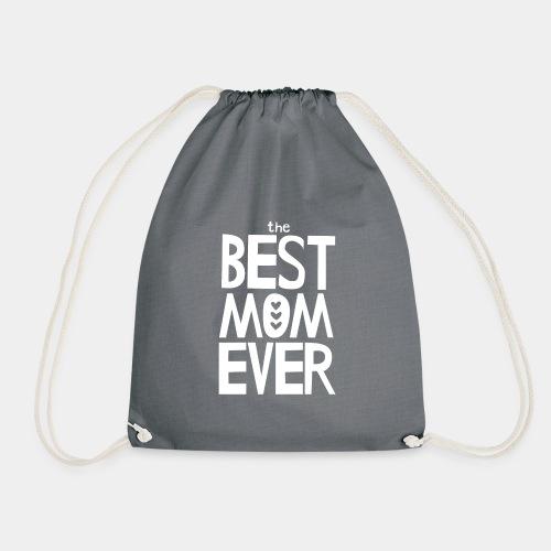 The Best Mom Ever - White - Drawstring Bag
