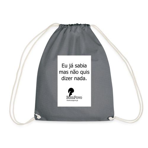 eujasabiamasnaoquisdizernada - Drawstring Bag