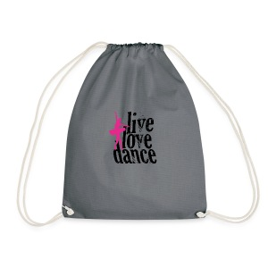 live,love,dance - Drawstring Bag