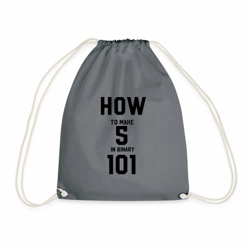 how to make 5 in binary - Drawstring Bag
