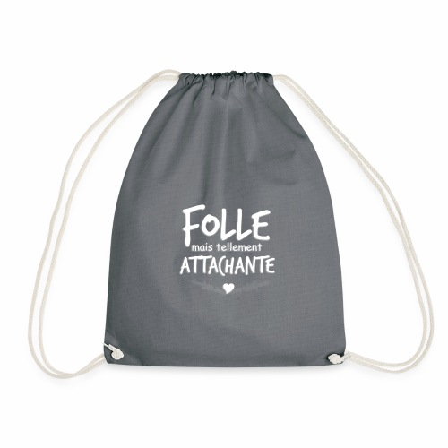 Folle mais tellement Attachante - Sac de sport léger