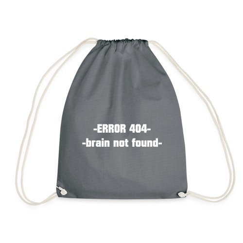 ERROR 404 brain not found Gift Idea white - Drawstring Bag