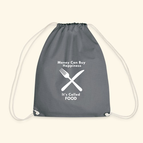 Money Can Buy Happiness It's Called FOOD - Drawstring Bag