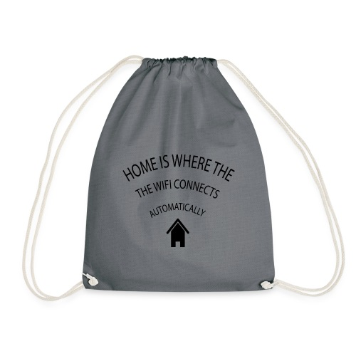 Home is where the Wifi connects automatically - Drawstring Bag
