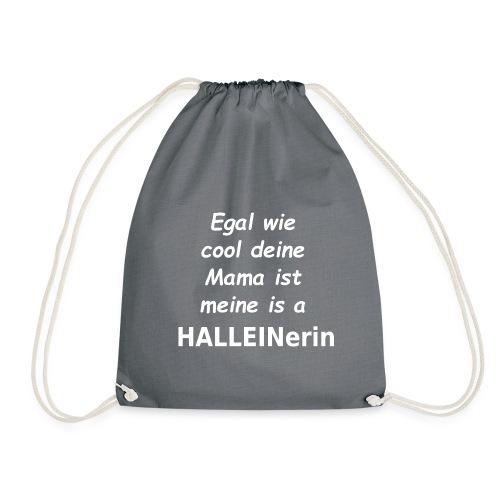 Egal wie cool deine Mama ist, meine is a Halleiner - Turnbeutel