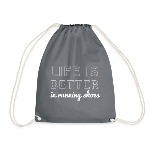 Life is Better in Running Shoes - Turnbeutel