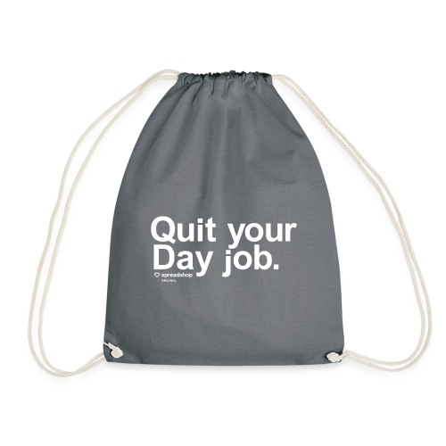 Quit your day job | white - Drawstring Bag