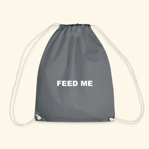 FEED ME - Drawstring Bag