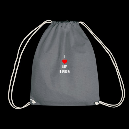 I love daddy... He Spoils Me - Drawstring Bag