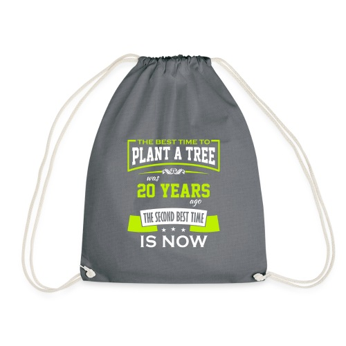 The best time to plant a tree was 20 years ago - Gymbag