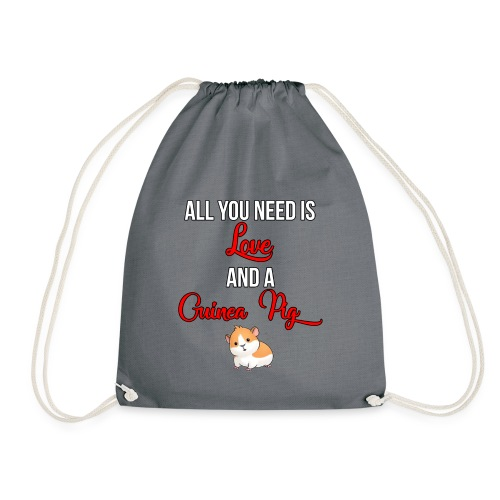 All you need is love and a Guinea Pig !!! - Drawstring Bag