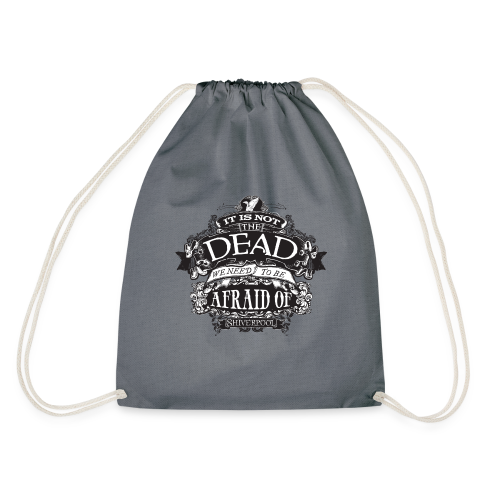 It's Not The Dead (dark) - Drawstring Bag