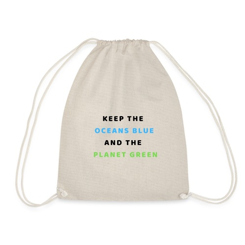 KEEP THE OCEANS BLUE AND THE PLANET GREEN - Turnbeutel