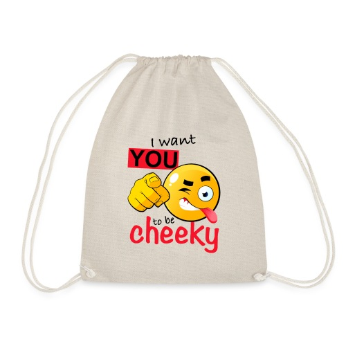 I want you to be cheeky - Turnbeutel