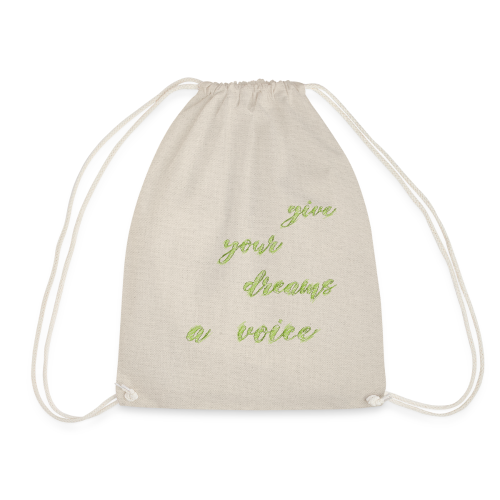 Give your dreams to voice - Drawstring Bag