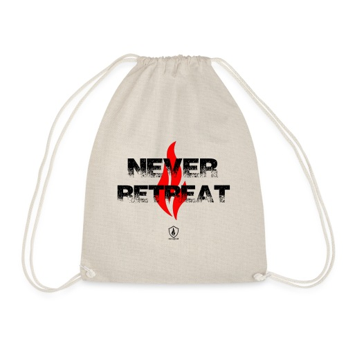 Never Retreat - Niemals zurückweichen - Turnbeutel