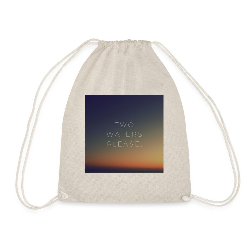 Two waters please - Drawstring Bag