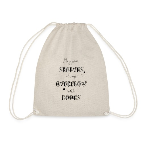 0035 May your shelves overflow with books - Drawstring Bag