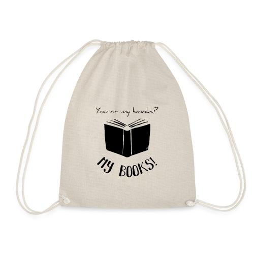 0093 You or my books? bookish bookrebels - Drawstring Bag