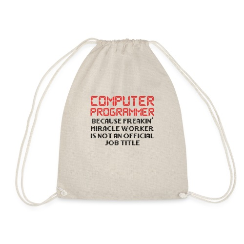 Programmer Humor Freakin Miracle Worker Is Not - Drawstring Bag