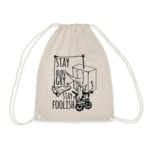 stay hungry stay foolish - Drawstring Bag